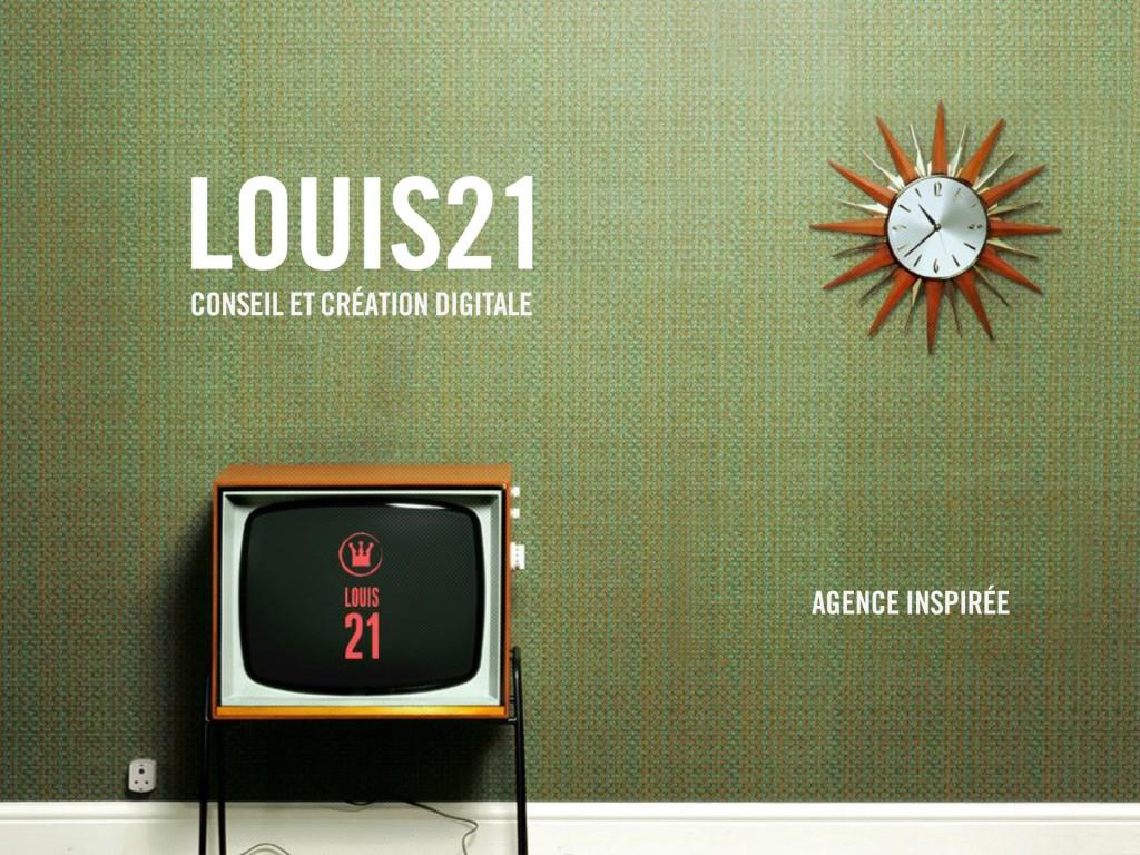 Louis21 - Agence Inspirée _ #01